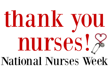 Thabn You Nurses! National Nurses Week